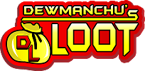 Dewmanchu's Loot Gifts and Collectibles